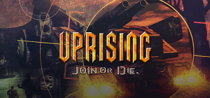 Uprising™: Join or Die