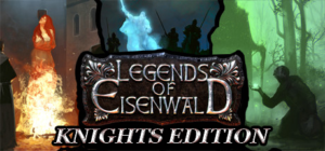 Legends of Eisenwald – Knight's Edition