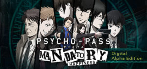 psycho-pass mandatory happiness digital alpha edition